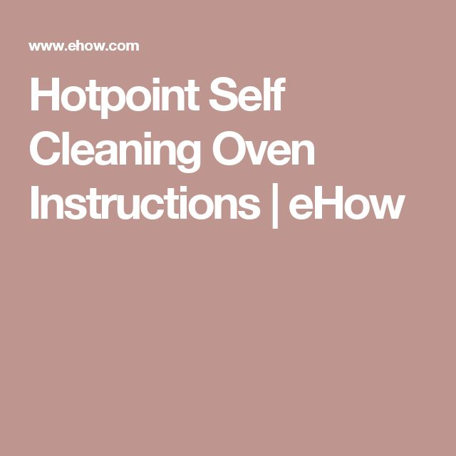 Hotpoint Self Cleaning Oven Instructions   eHow