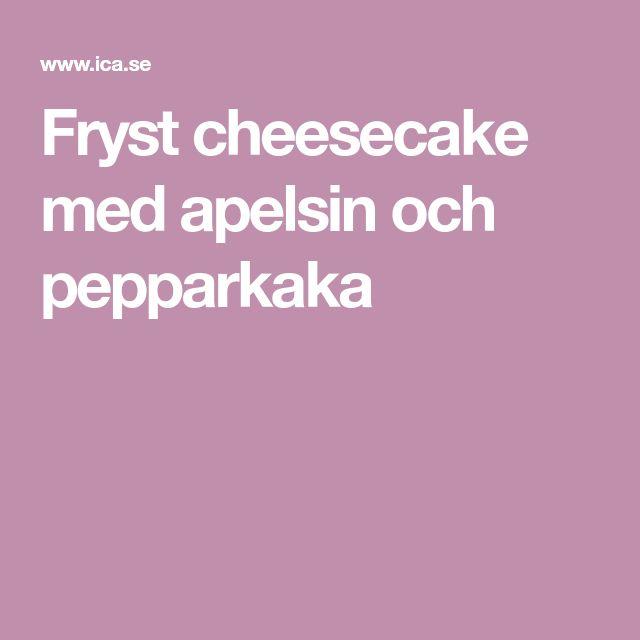 Fryst cheesecake med apelsin och pepparkaka
