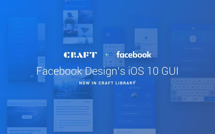 Resources like Facebook's iOS 10 GUI and our suite of plugins, Craft, have been game changers for time-strapped designers looking to supercharge their process. That's why we're so excited to share that Facebook's iOS 10 GUI is now available for Craft.