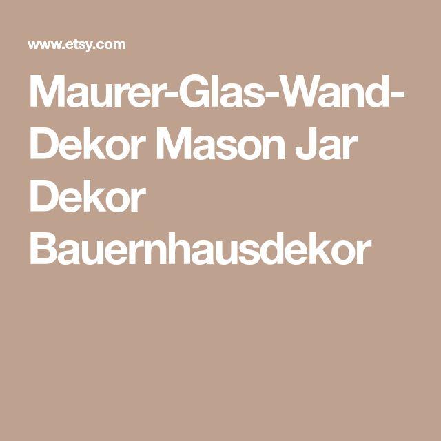 Maurer-Glas-Wand-Dekor Mason Jar Dekor Bauernhausdekor