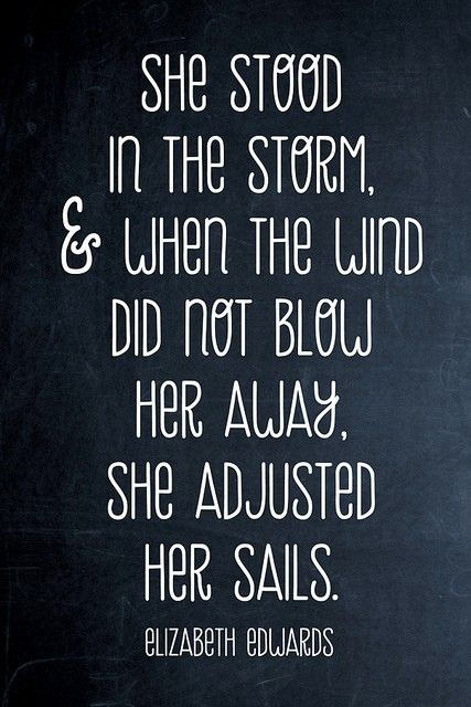 Elizabeth Edwards. Adjust your sails.