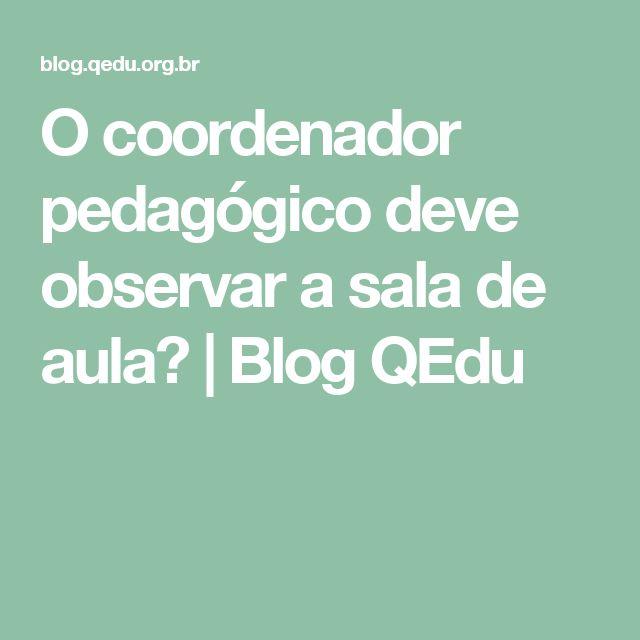 O coordenador pedagógico deve observar a sala de aula? | Blog QEdu