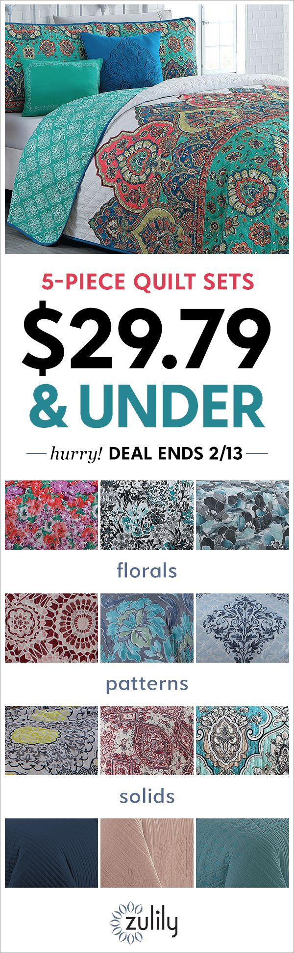 Sign up to shop 5-piece quilt sets $29.79 and under. Contemporary designs for a warmer, cozier place to slumber. Deal ends 2/13.