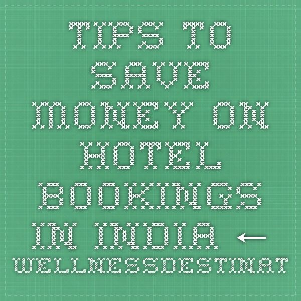 Tips to save money on hotel bookings in India ← WellnessDestinationIndia