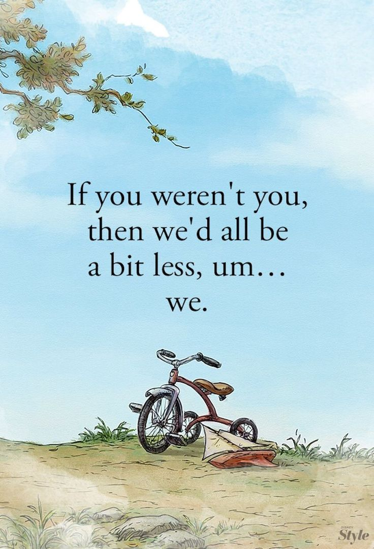 Winnie the Pooh, it's all about the we :)