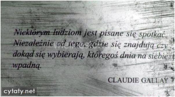Niektórym ludziom jest pisane się spotkać... #Gallay-Claudie,  #Człowiek
