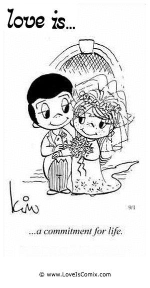 El amor es ... un compromiso de por vida.