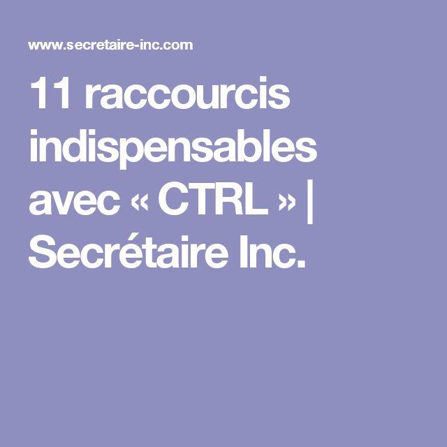 11 raccourcis indispensables avec « CTRL » | Secrétaire Inc.