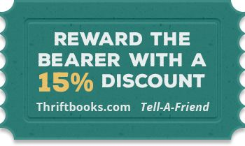 Reward the bearer with a 15% discount. use this link for my friend reward!  http://www.thriftbooks.com/share/?code=mZhHC8HF3rjDhsI%252fI19OlA%253d%253d