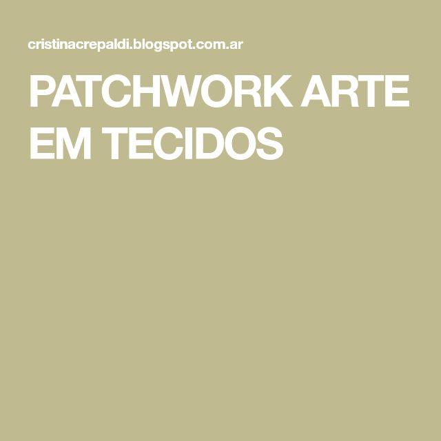 PATCHWORK ARTE EM TECIDOS