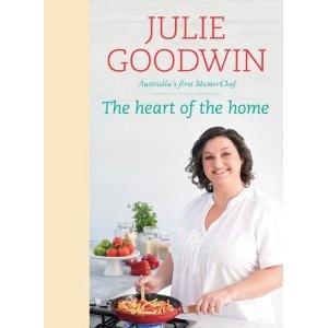 Julie Goodwin - Heart of the Home, MasterChef Australia's first winner, her second cookbook