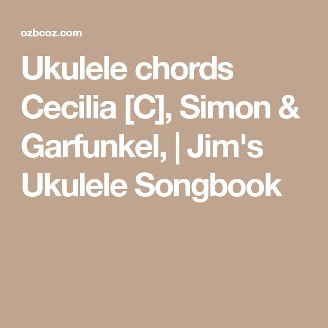 Ukulele chords Cecilia [C], Simon & Garfunkel, | Jim's Ukulele Songbook