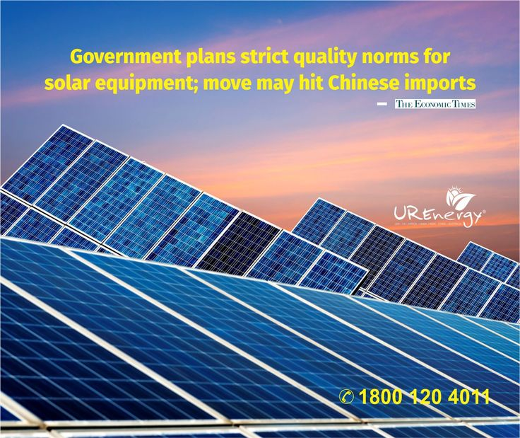 #Government plans strict quality norms for #solar equipment Move may hit #Chinese imports.  #always Use #Tier 1 Rated #High #quality #solar #panel    Visit here for more info: www.urenergyglobal.com Call us Toll Free: 1800 120 4011