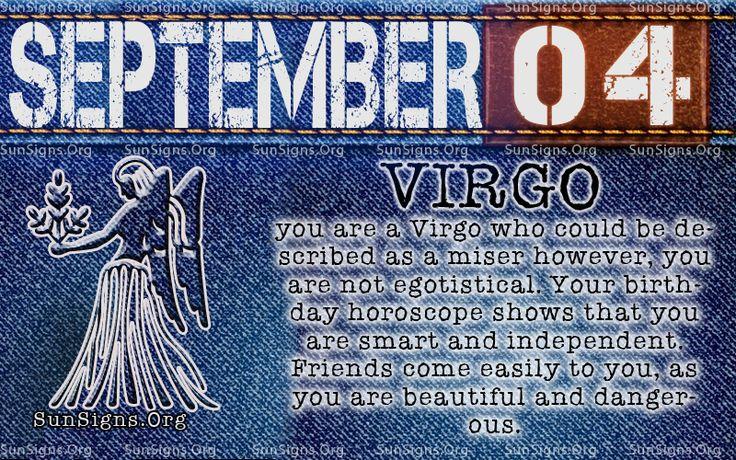 September 4 Virgo. http://www.sunsigns.org/september-4-birthday-zodiac-virgo-charming/