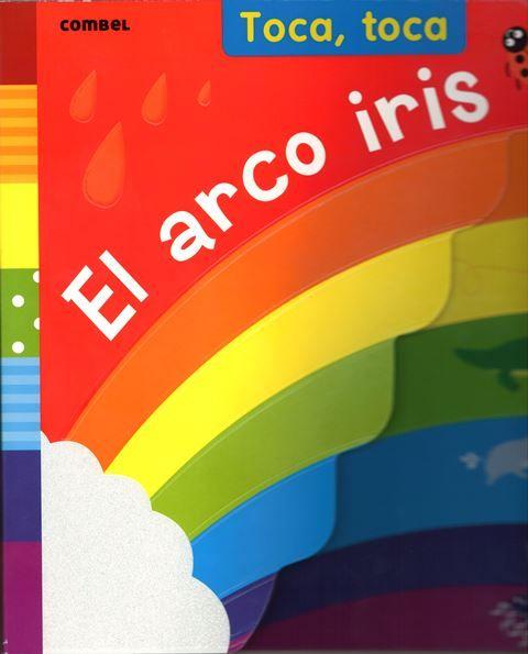 BEBÉS. Un libro con texturas para que tu bebé descubra todos los colores del arco iris. Los dibujos, las formas y las texturas de cada página se convertirán en una herramienta excelente para estimular sus sentidos y ayudarle a aprender los nombres de los colores. http://absys.asturias.es/cgi-abnet_Bast/abnetop?SUBC=03240103&ACC=DOSEARCH&xsqf02=arco+iris+fiona
