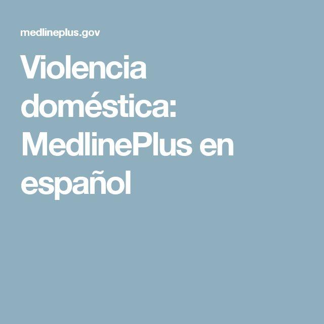 Violencia doméstica: MedlinePlus en español