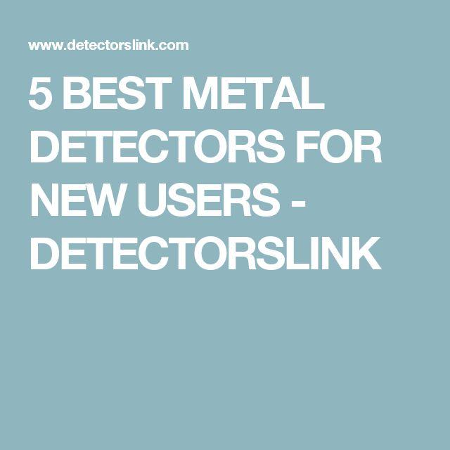 5 BEST METAL DETECTORS FOR NEW USERS - DETECTORSLINK