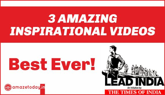 3 Amazing Inspirational Youtube Videos from TOI's 'I Lead India' Campaign Link: http://www.amazetoday.in/2014/07/3-amazing-inspirational-videos-from.html