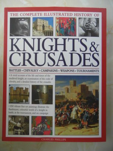 """""""A COMPLETE ILLUSTRATED HISTORY OF THE CRUSADES AND THE CRUSADER KNIGHTS"""" av CHARLES PHILLIPS"""