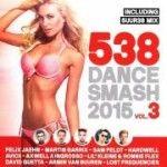 VA - 538 Dance Smash 2015 Vol.3 (Lossless, 2015)