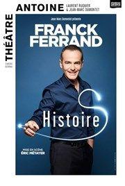 Franck Ferrand dans Histoires Théâtre Antoine Affiche