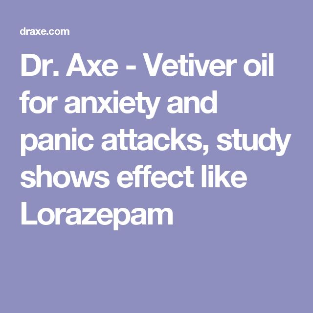Dr. Axe - Vetiver oil for anxiety and panic attacks, study shows effect like Lorazepam