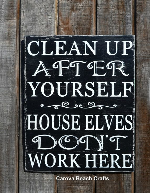 Home Decor Wall Decor House Sign Rustic Wood Painted Sign Christmas Decor Gift Cleaning House Elves Messy Kitchen Bathroom Dirty Family