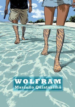 """Marcello Quintanilha, """"Wolfram"""", przeł. Jakub Jankowski, Timof Comics, Warszawa 2016. 184 strony"""
