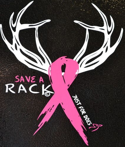 SUPER CUTE!! Decal Save a Rack, $8.99 I want this sooo bad!(: Hunting + Breast Cancer!(((: