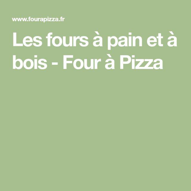 Les fours à pain et à bois - Four à Pizza