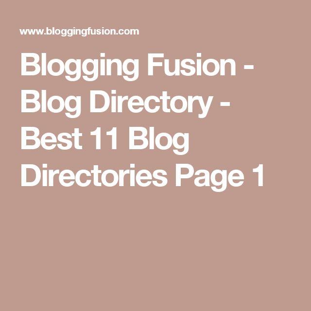 Blogging Fusion - Blog Directory -  Best 11 Blog Directories Page 1