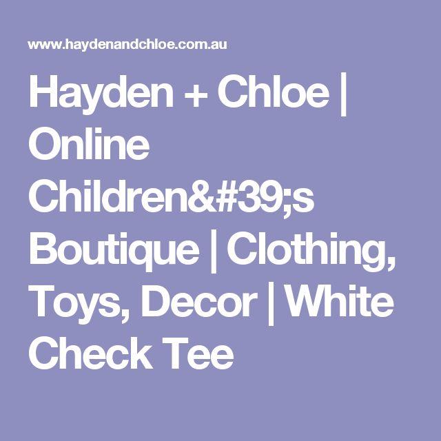 Hayden + Chloe | Online Children's Boutique | Clothing, Toys, Decor | White Check Tee