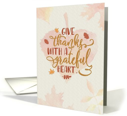 Thanksgiving Give Thanks with a Grateful Heart leaves typography card by Simply Put by Robin #anycardimaginable
