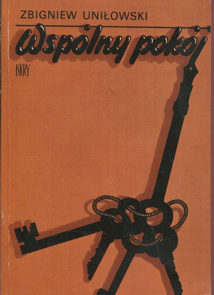 """""""Wspólny pokój"""" Zbigniew Uniłowski Cover by Marek Antoniak Published by Wydawnictwo Iskry 1981"""