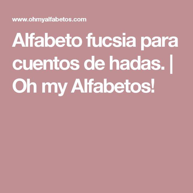 Alfabeto fucsia para cuentos de hadas.  | Oh my Alfabetos!