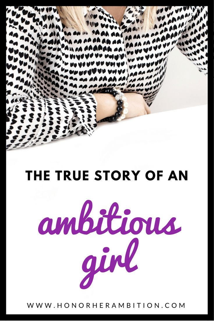 The True Story of an Ambitious Girl. Get inspired about the Honor Her Ambition movement. via @herambitionblog