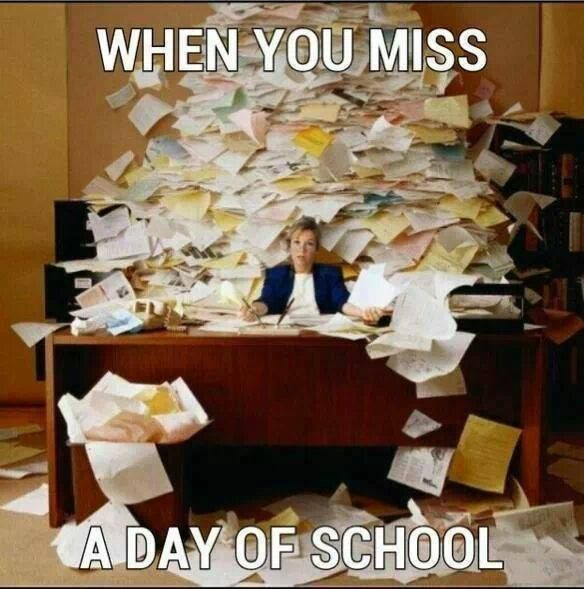 When you miss a day of school