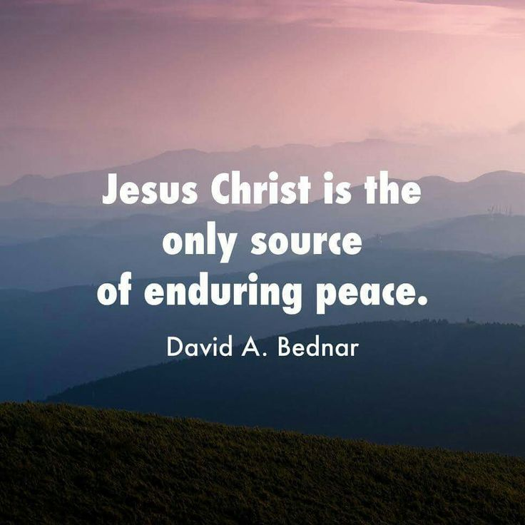 Lds Quotes On Peace: 1877 Best I Believe In Christ Images On Pinterest