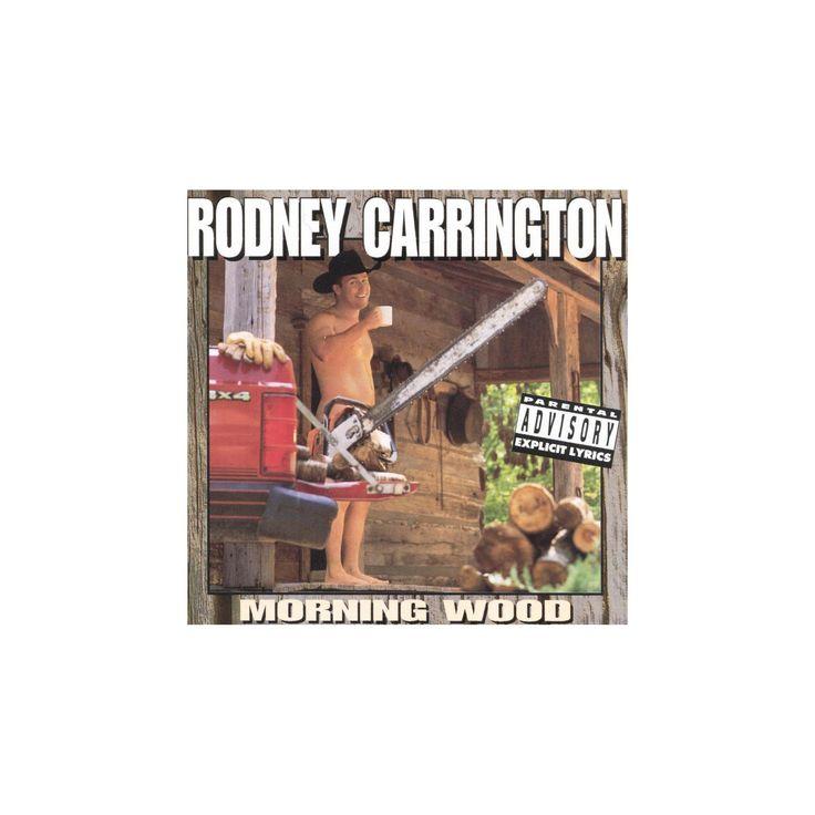 Rodney carrington - Morning wood [Explicit Lyrics] (CD)