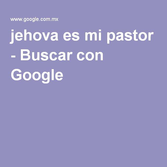 jehova es mi pastor - Buscar con Google