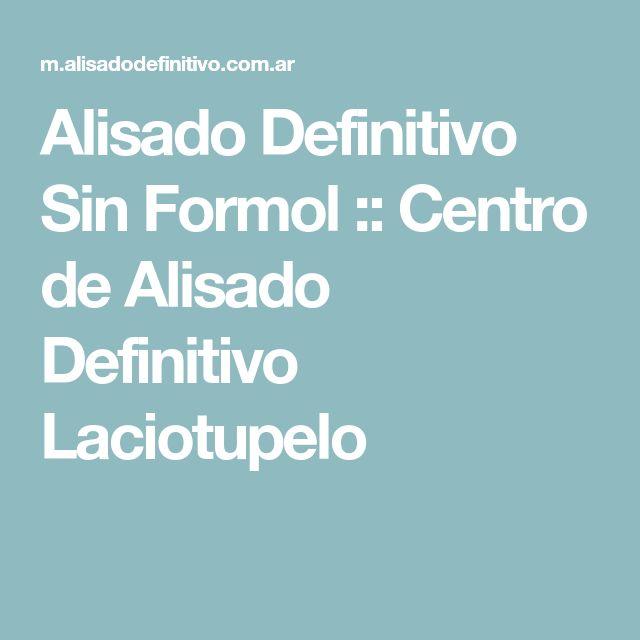 Alisado Definitivo Sin Formol :: Centro de Alisado Definitivo Laciotupelo