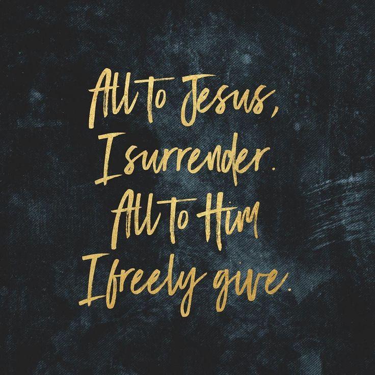 I surrender all...