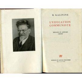 L'education communiste : discours et articles choisis / M. Kalinine