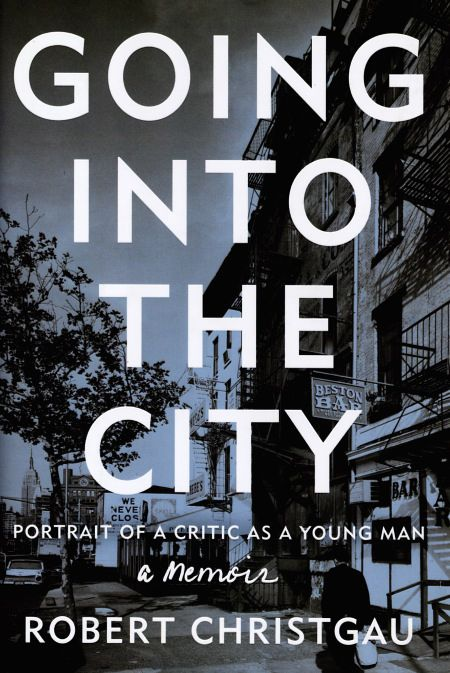 Robert Christgau: Going Into The City – Portrait Of A Critic As A Young Man – A Memoir (hardcover)