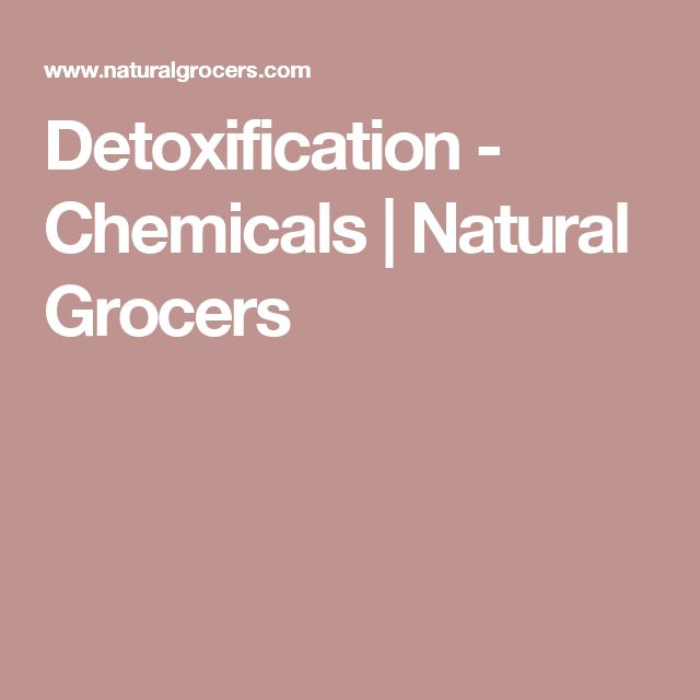 Detoxification - Chemicals | Natural Grocers