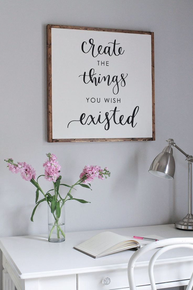 "Free DIY Wood framed sign tutorial and a FREE PRINTABLE of this calligraphy quote ""Create the things you wish existed"". Farmhouse style office decor. Click here for the free printable and DIY sign tutorial!"
