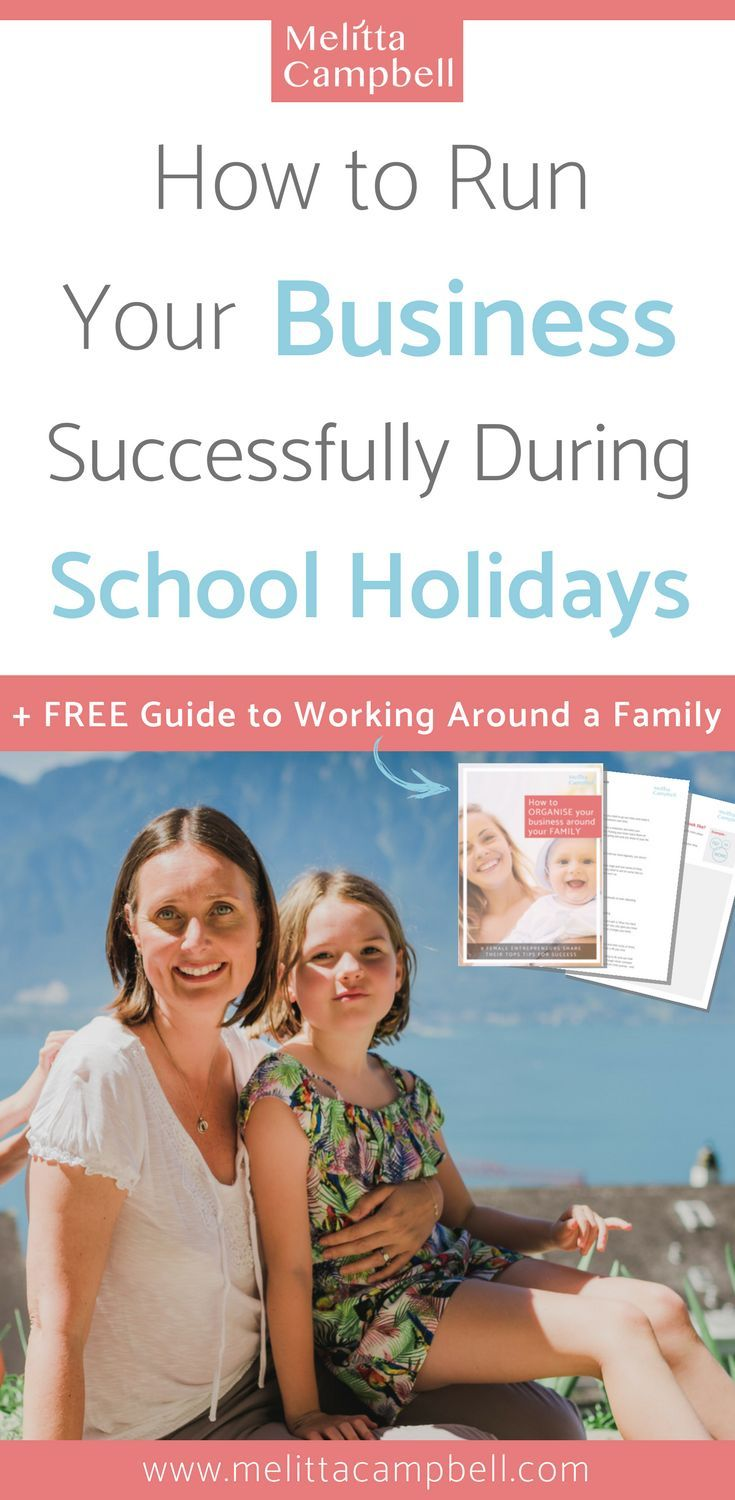 Maintain momentum in your business with these practical tips to running your business during the school holidays. Includes a free eBook: How to Organise Your Business Around Your Family. #FemaleEntrepreneur #Moms #BossMom