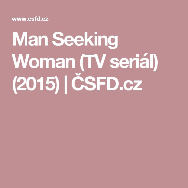 Man Seeking Woman (TV seriál) (2015) | ČSFD.cz