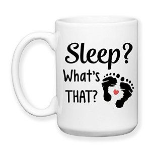 Amazon.com: Sleep? What's That? 001, New Baby, New Parents, Baby Shower Gift 15 oz. Coffee Mug Tea Cup by Southern Tees And Specialties: Kitchen & Dining
