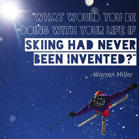 now that isn't worth thinking about, as I'm so glad skiing was invented to be part of my life... is all I can say